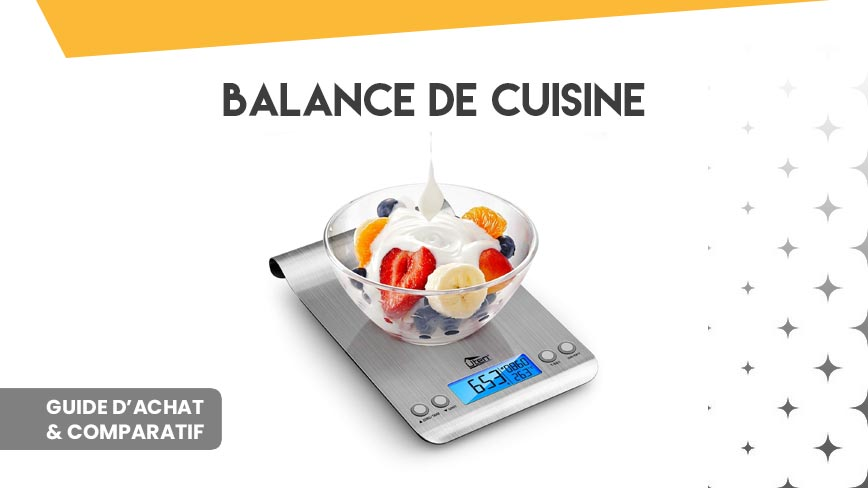 Balance de cuisine: comment bien choisir? comparatif & guide d'achat 2019
